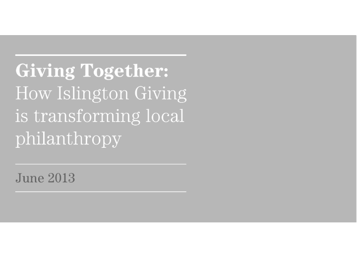 Giving Together: How Islington Giving is transforming local philanthropy
